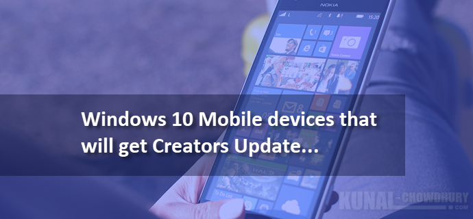 List of Windows 10 Mobile devices, that will get Creators Update and future insiders build (www.kunal-chowdhury.com)