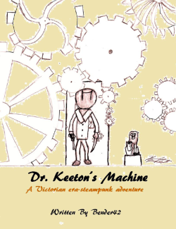 Dr. Keeton's Machine by Bender42