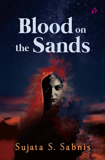 Blood On The Sands By Sujata S. Sabnis