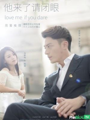 Phim Hãy Nhắm Mắt Khi Anh Đến - Love Me If You Dare (2015)