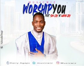 DOWNLOAD MUSIC: MusicWiz - Worship You (Feat. Queen Jay & Sam Jay)