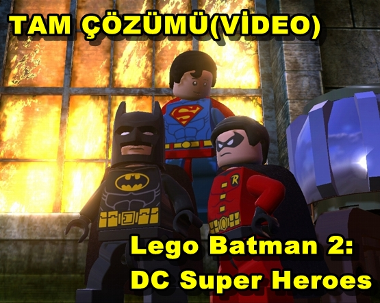 Lego Batman 2: DC Super Heroes Tam Çözüm(Video)