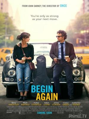 Phim Yêu cuồng si (Yêu lại từ đầu) - Begin Again / Can A Song Save Your Life (2014)