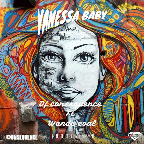 [Music] DJ Consequence - Vanessa Baby Ft. Wande Coal | @Wandecoal