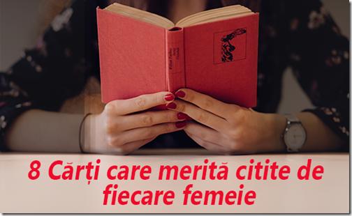 8 Cărți care merită citite de fiecare femeie