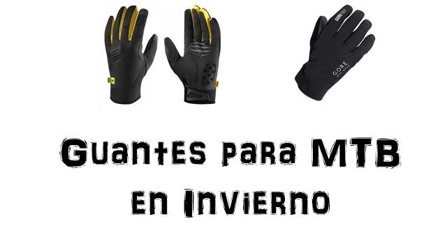 consejos guantes invierno MTB