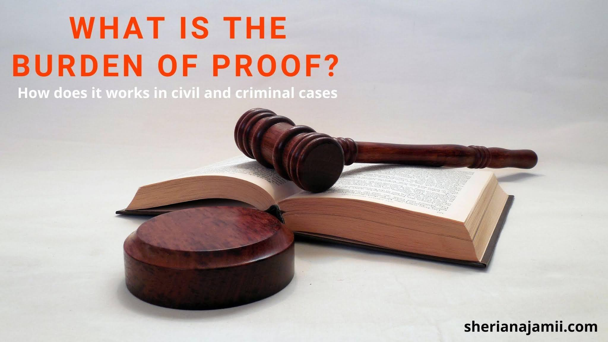 What is the burden of proof and how it works