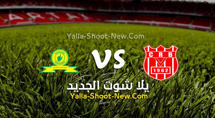 مباراة ماميلودي سونداونز وشباب بلوزداد