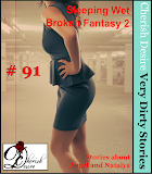 Cherish Desire: Very Dirty Stories #91, Sleeping Wet, Angel, Broken Fantasy 2, Natalya, Max, erotica