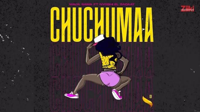 AUDIO: Maua Sama Ft Nyoshi El Saadat – CHUCHUMA | Download Mp3