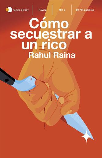 Cómo secuestrar a un rico, Rahul Raina