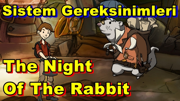 The Night Of The Rabbit PC Sistem Gereksinimleri