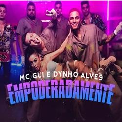 Capa Empoderadamente – MC Gui e Dynho Alves part. MC Mirella Mp3 Grátis