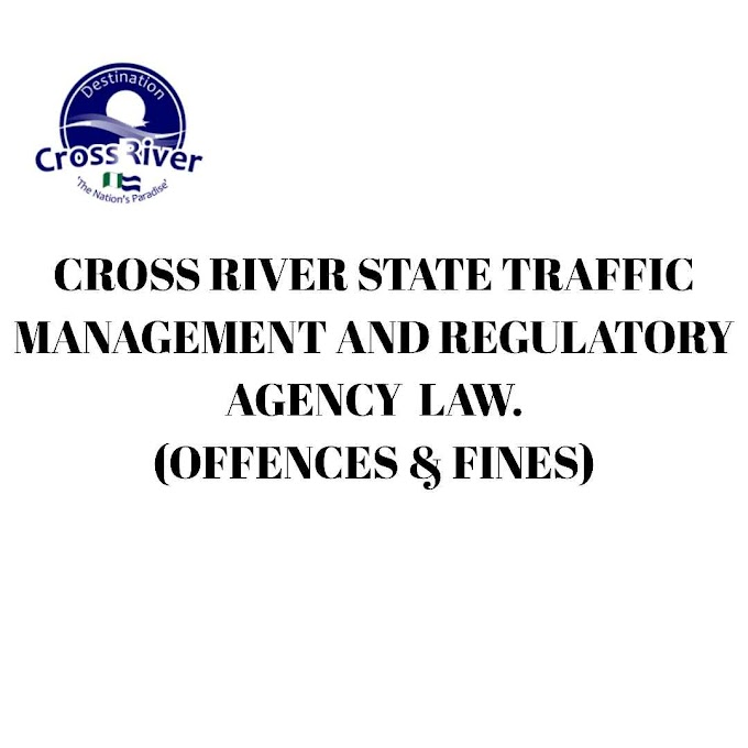 CROSS RIVER STATE TRAFFIC MANAGEMENT AND REGULATORY AGENCY LAW(OFFENCES & FINES)