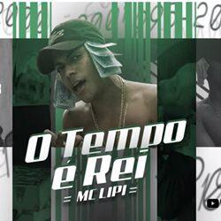 MC Lipi – O Tempo é Rei download grátis