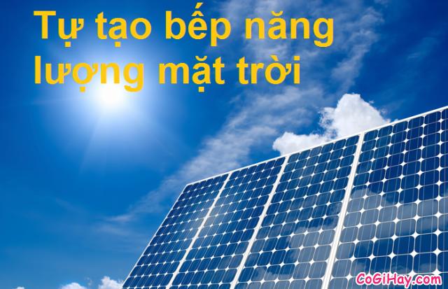 Tự tạo máy nước nóng năng lượng mặt trời,bếp năng lượng mặt trời