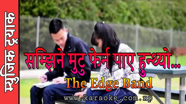 Samjhine Mutu Ferna Paye Hunthyo by The Edge Band