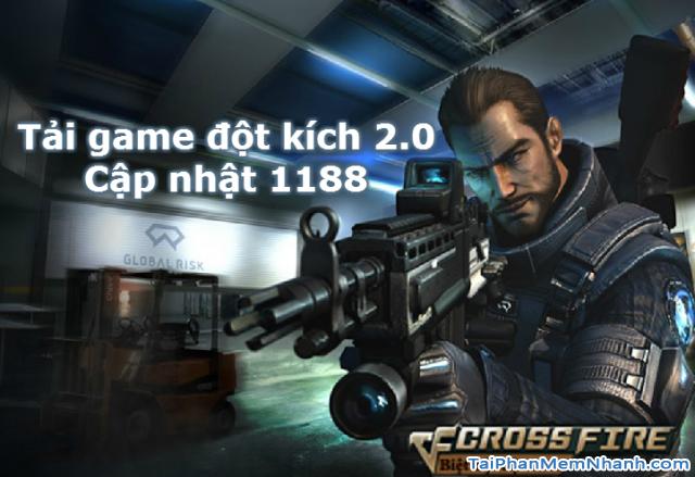Tải bản cập nhật game Đột Kích 2.0 – 1188 (7/2015)