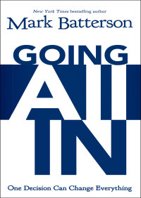 Going All In By Mark Batterson
