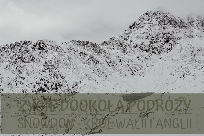 Park Narodowy Snowdonia i walijski król Snowdon - wspomnienia 2016 r.