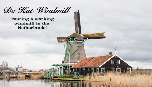 De Kat Windmill: Touring a Working Windmill in the Netherlands!