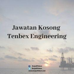 Jawatan Kerja Kosong Tenbex Engineering Sdn Bhd