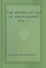 Cover of Guy De Maupassant's Book The Works Of Guy De Maupassant Vol I