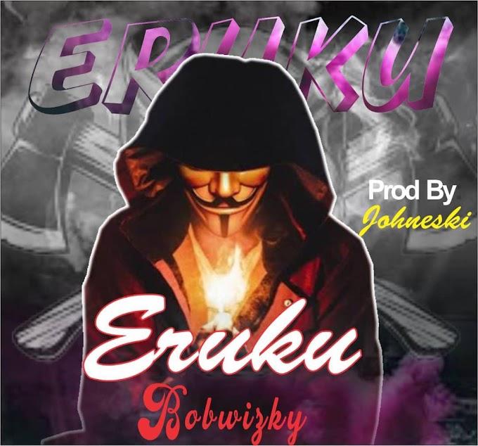 [ MUSIC ] BOBWIZKY - ERUKU