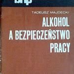 """Tadeusz Majdecki """"Alkohol a bezpieczeństwo pracy"""", Instytut Wydawniczy CRZZ, Warszawa 1975.jpg"""