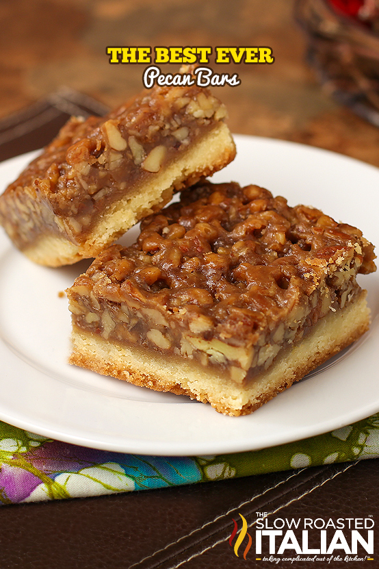 title text (pictured on a plate): The Best Ever Pecan Pie Bars