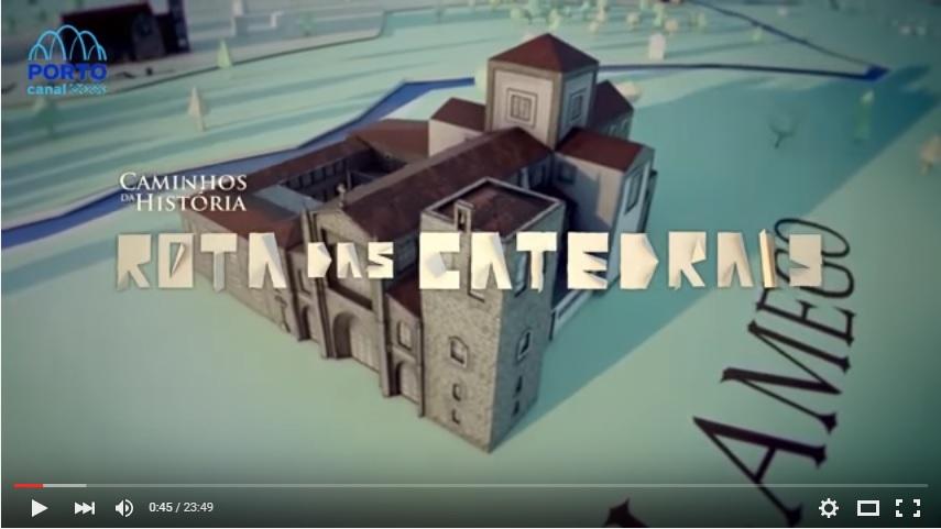 Vídeo - Caminhos da História - Rota das Catedrais - S01 E02 - Sé de Lamego - Porto Canal