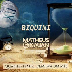 Capa Quanto Tempo Demora um Mês – Biquini Cavadão Part. Matheus e Kauan