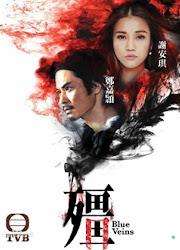 Blue Veins Hong Kong Drama