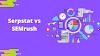 Serpstat vs Semrush 2021: Which is better Seo tool