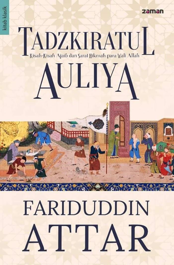 Tadzkiratul Auliya (Kisah-Kisah Ajaib & Sarat Hikmah para Wali Allah)