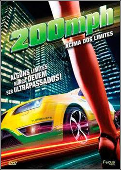 Filme Poster 200 MPH - Acima dos Limites DVDRip XviD Dual Audio & RMVB Dublado