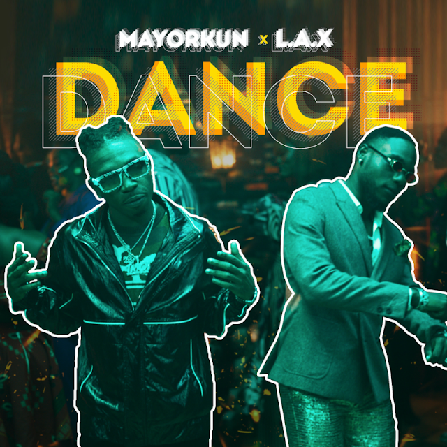 "Music: Mayorkun x L.A.X – ""Dance (Oppo)"""