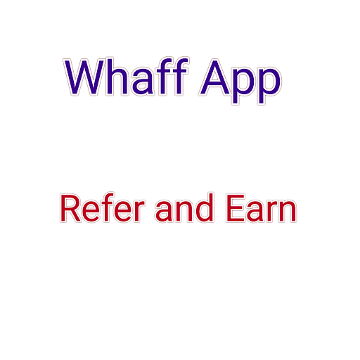Whaff App Loot - Get 27 On Signup + 20 Per Refer Earn Paypal