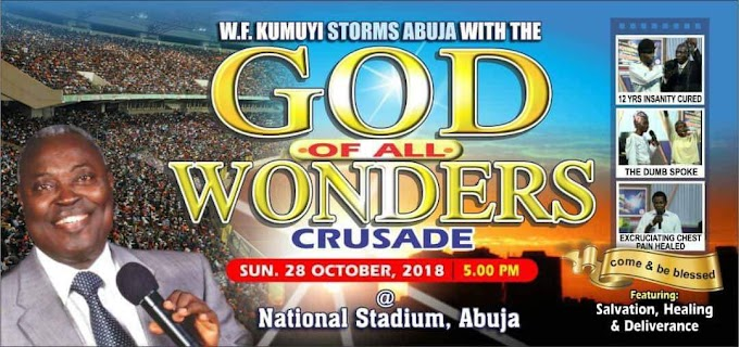 KUMUYI HOLDS GOD OF ALL WONDERS CRUSADE IN ABUJA TODAY