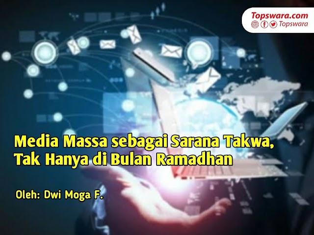 Media Massa sebagai Sarana Takwa, Tak Hanya di Bulan Ramadhan