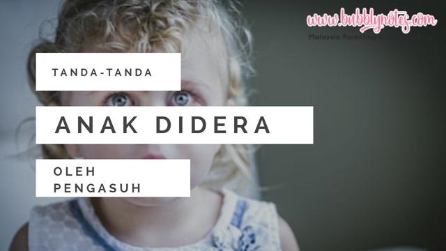 TANDA-TANDA ANAK DIDERA OLEH PENGASUH (2)