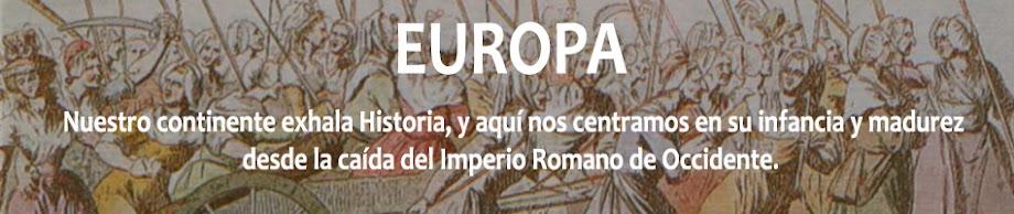 Nuestro continente exhala Historia, y aquí nos centramos en su infancia y madurez desde la caída del Imperio Romano de Occidente.