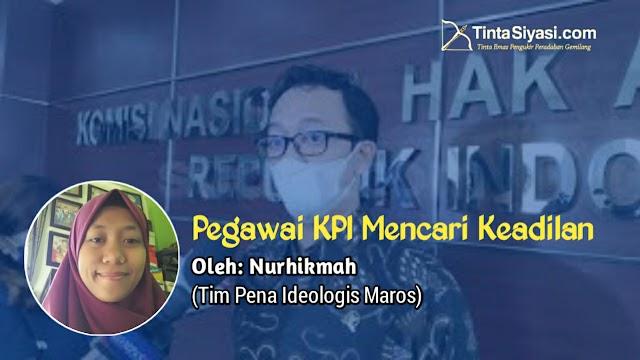 Pegawai KPI Mencari Keadilan