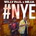 AUDIO   Willy Paul x Mejja - NYE   Mp3 DOWNLOAD