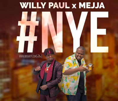 AUDIO | Willy Paul x Mejja - NYE | Mp3 DOWNLOAD