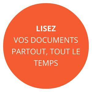 Lisez vos documents partout et tout le temps
