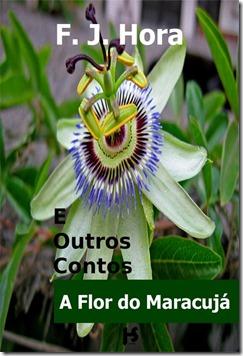 A Flor do Maracujá e Outros Contos