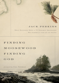 Finding Moosewood, Finding God By Jack Perkins