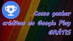 ganhar créditos Google Play Grátis free app