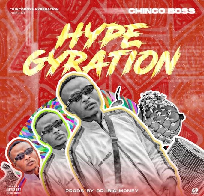 [Music] Chinco Boss- (Hype Gyration)
